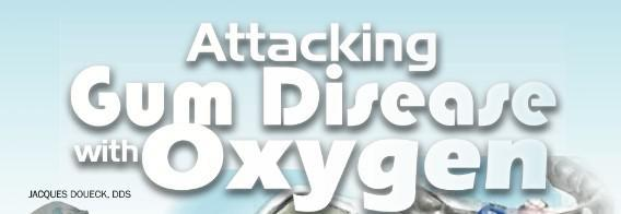 Attacking Gum Disease with Oxygen