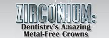 Zirconium: Metal-Free Crowns