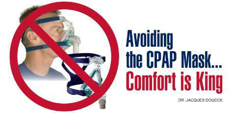 Avoid CPAP - Comfort is King