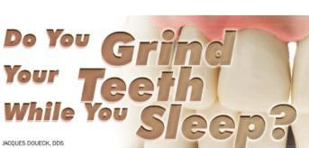 Do You Grind Your Teeth While You Sleep?